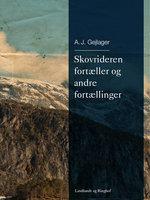 Skovrideren fortæller og andre fortællinger - A.J. Gejlager