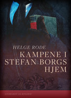 Kampene i Stefan Borgs hjem - Helge Rode