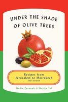 Under the Shade of Olive Trees: Recipes from Jerusalem to Marrakech and Beyond - Merijn Tol, Nadia Zerouali