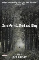 In a Forest, Dark and Deep - Neil LaBute