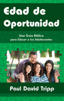 Edad de oportunidad - Paul David Tripp
