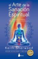 El arte de la sanación espiritual - Keith Sherwood