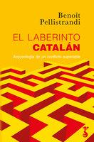 El laberinto catalán - Benoît Pellistrandi