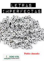 Letras imperfectas - Pablo Amado
