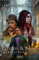 Peterkin & Brokk: Księga Czterech - Grzegorz Gajek