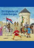Stridigheder på ridderborgen - Christa Holtei