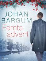 Femte advent - Johan Bargum