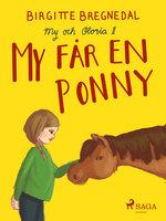 My och Gloria 1: My får en ponny - Birgitte Bregnedal