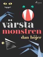 Värsta monstren - Dan Höjer