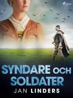 Syndare och soldater - Jan Linders