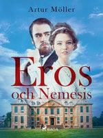 Eros och Nemesis - Artur Möller