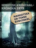 Narkotika ur finsk synvinkel - Diverse
