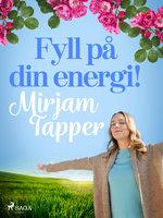 Fyll på din energi! - Mirjam Tapper