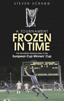 A Tournament Frozen in Time - Steven Scragg