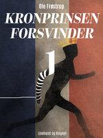 Kronprinsen forsvinder 1 - Ole Frøstrup