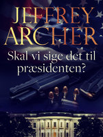 Skal vi sige det til præsidenten? - Jeffrey Archer