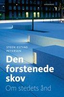 Den forstenede skov - Steen Estvad Petersen
