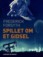 Spillet om et gidsel - Frederick Forsyth