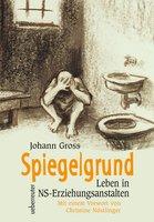 Spiegelgrund: Leben in NS-Erziehungsanstalten - Johann Gross