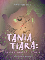 Tania Tiara: En kærlighedshistorie - Charlotte Inuk