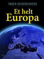 Et helt Europa - Tøger Seidenfaden