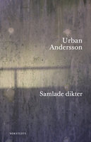 Samlade dikter - Urban Andersson