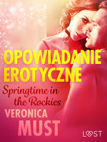 Springtime in the Rockies - opowiadanie erotyczne - Veronica Must
