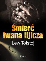 Śmierć Iwana Iljicza - Lew Tołstoj