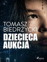 Dziecięca aukcja - Tomasz Biedrzycki