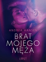 Brat mojego męża - opowiadanie erotyczne - Andrea Hansen