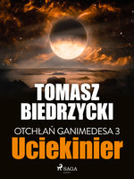 Otchłań Ganimedesa 3: Uciekinier - Tomasz Biedrzycki