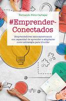 #EmprenderConectados - Fernando Félix Carbajal
