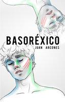 Basoréxico - Juan Arcones Endériz