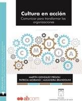 Cultura en acción - Martín González Frígoli,Patricia Moirano,Alejandra Brandolini