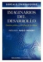 Imaginarios del desarrollo - Gonzalo Iparraguirre