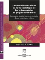 Los cambios vasculares en la fisiopatología de las enfermedades en pequeños animales - Fernando H. Huarte