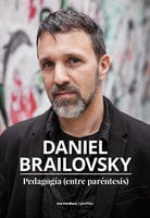 Pedagogía (entre paréntesis) - Daniel Brailovsky