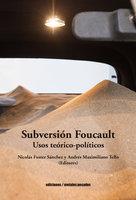 Subversión Foucault - Varios Autores