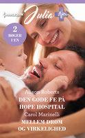 Den gode fe på Hope Hospital / Mellem drøm og virkelighed - Alison Roberts,Carol Marinelli