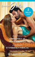 Kidnappet af ørkenprinsen/Et forrykt forslag/Den højeste pris - Michelle Conder, Julia James, Jane Porter