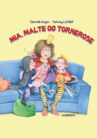 Mia, Malte og Tornerose - Camilla Unger