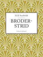 Broderstrid - H.K. Sandholdt
