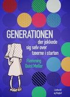 Generationen der jokkede sig selv over tæerne i starten - Flemming Quist Møller