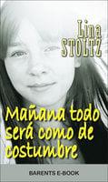 Mañana todo será como de costumbre - Lina Stoltz