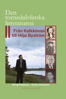 Den tornedalsfinska litteraturen II - Från Kalkkimaa till Hilja Byström - Bengt Pohjanen, Kirsti Johansson