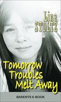 Tomorrow Troubles Melt Away - Lina Stoltz