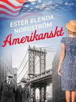 Amerikanskt - Ester Blenda Nordström