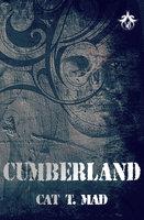 Cumberland - Cat T. Mad