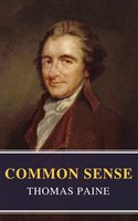 Common Sense (Annotated): The Origin and Design of Government - Thomas Paine