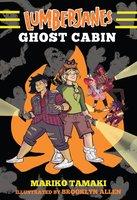 Lumberjanes: Ghost Cabin - Mariko Tamaki